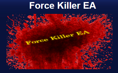 FORCE KILLER EA -[Cost $100]- For FREE
