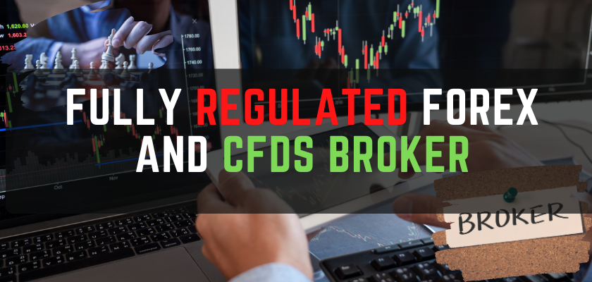 Fully Regulated Forex and CFDs Broker