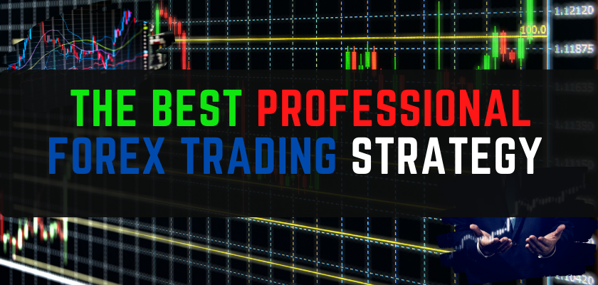 THE BEST PROFESSIONAL FOREX TRADING STRATEGY