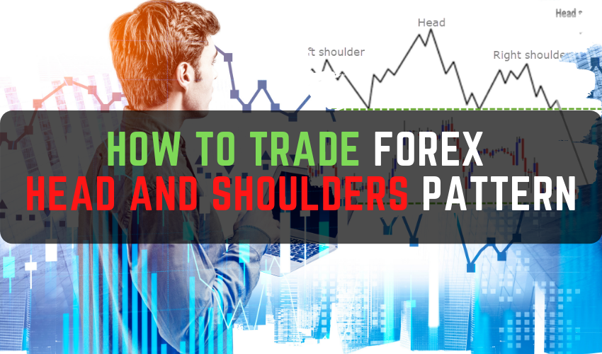 How to Trade Forex Head and Shoulders Pattern