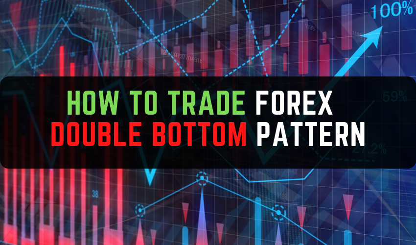 How to Trade Forex DOUBLE BOTTOM PATTERN