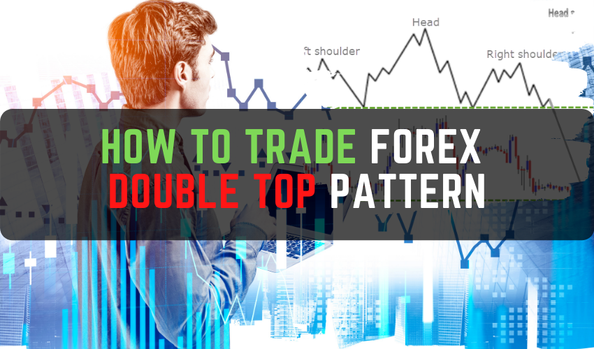 How to Trade Forex Double top Pattern