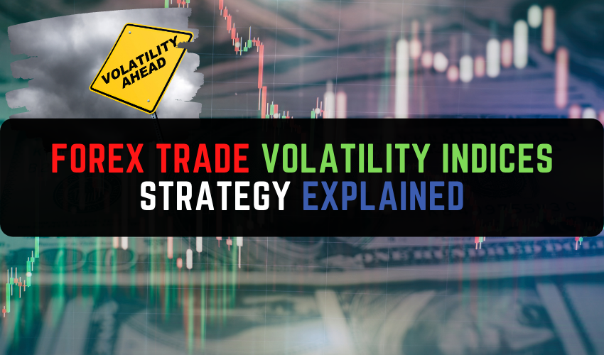 Forex trade VOLATILITY INDICES STRATEGY EXPLAINED