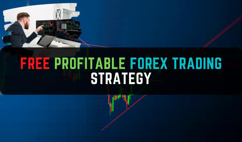 Free Profitable Forex Trading Strategy