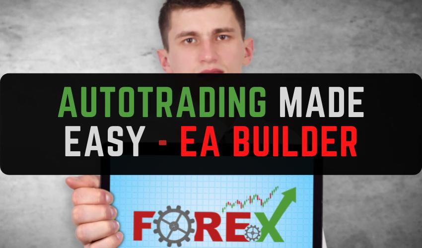 Autotrading Made Easy - EA Builder