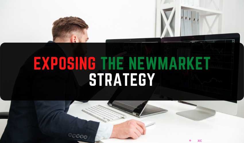 EXPOSING THE NEWMARKET Strategy
