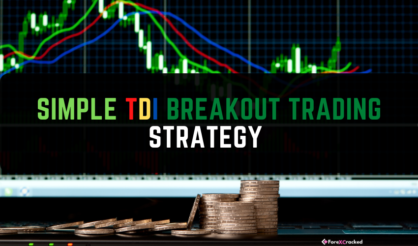 Simple TDI Breakout Trading Strategy