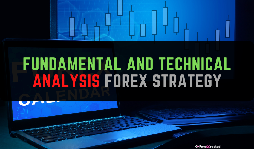 FUNDAMENTAL AND TECHNICAL ANALYSIS FOREX STRATEGY