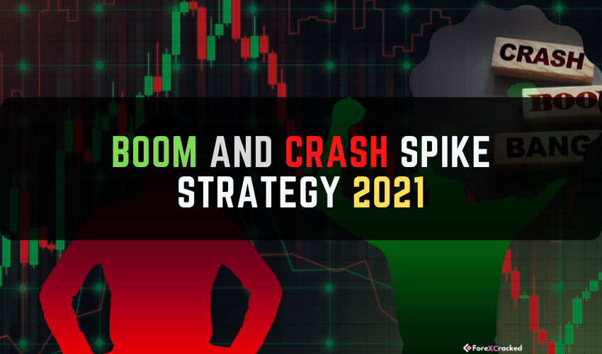 Boom and crash spike strategy 2021